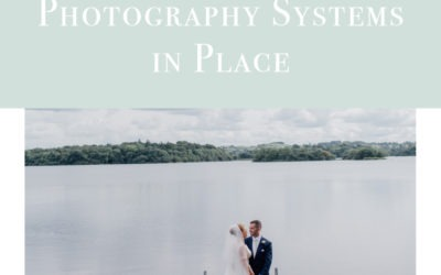 Putting Your Photography Systems in Place