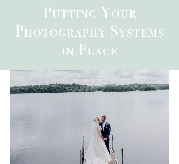 putting a photography system in place